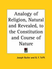 Cover of: Analogy of Religion, Natural and Revealed, to the Constitution and Course of Nature | Joseph Butler