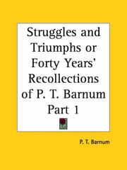 Cover of: Struggles and Triumphs or Forty Years' Recollections of P. T. Barnum, Part 1