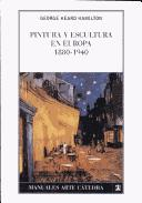 Cover of: Pintura Y Escultura En Europa, 1880-1940 (Manuales Arte Catedra) by George Heard Hamilton