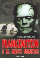 Cover of: Frankenstein: O El Nuevo Prometeo / Frankenstein: Or the Modern Prometheus