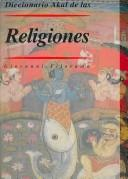 Cover of: Diccionario Akal de las religiones/ Akal's Dictionary of Religions