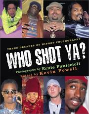 Cover of: Who Shot Ya? Three Decades of Hiphop Photography | Ernie Paniccioli