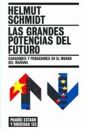 Cover of: Las Grandes Potencias Del Futuro/ The Future Greatest Powers: Ganadores Y Perdedores En El Mundo Del Manana (Estado Y Sociedad)