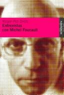 Cover of: Entrevistas con Michel Foucault/ Interviews with Michel Foucault (Paidos Studio)