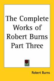 Cover of: The Complete Works of Robert Burns Part Three