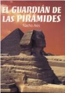 Cover of: El Guardian De Las Piramides (Historia)