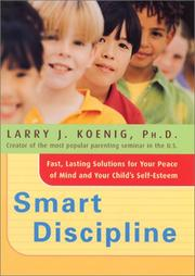 Cover of: Smart discipline: fast, lasting solutions for your peace of mind and your child's self-esteem