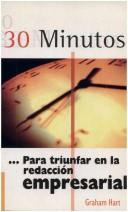 Cover of: 30 Minutos - Para Triunfar En La Redaccion Empresa | Graham Hart