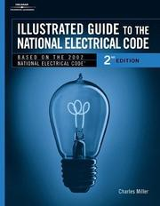 Cover of: Illustrated Guide to the National Electric Code (Illustrated Guide to the National Electrical Code) | Charles R. Miller