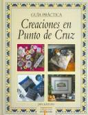Cover of: Creaciones en punto de cruz/ Needlepoint Creations