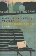 Cover of: Kafka y la muneca viajera / Kafka And the Traveling Doll (Las Tres Edades / the Three Ages)