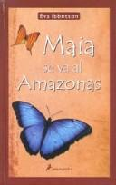 Cover of: Maia Se Va Al Amazonas / Maia Goes to the Amazon