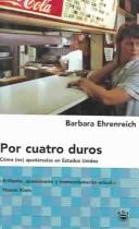 Cover of: Por Cuatro Duros/nickel And Dimed: Como (No) Apanarselas En Estados Unidos