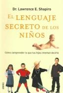 Cover of: El Lenguaje Secreto de los Ninos / The Children's Secret Language
