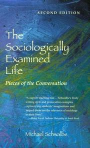 Cover of: sociologically examined life | Michael Schwalbe