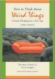 Cover of: How to Think About Weird Things | Theodore Schick