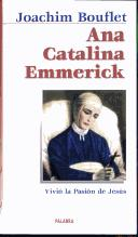 Cover of: Ana Catalina Emmerick by Joachim Bouflet