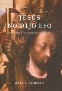 Cover of: Jesus No Dijo Eso / Misquoting Jesus: Los Errores Y Falsificaciones De La Biblia /  The Story Behind Who Changed the Bible and Why