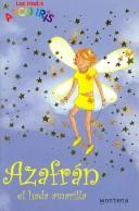 Cover of: Azafran, El Hada Amarilla/ Sunny, the Yellow Fairy