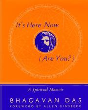 Cover of: It's Here Now (Are You?): a spiritual memoir