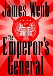 Cover of: The emperor's general by James Webb, James H. Webb