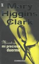 Cover of: Mientras Mi Preciosa Duerme | Mary Higgins Clark