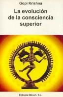 Cover of: La Evolucion De La Conciencia Superior/ The Evolution of Higher Consciousness