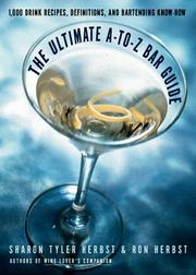 Cover of: The ultimate A-to-Z bar guide | Sharon Tyler Herbst