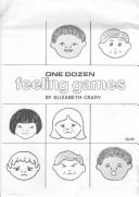 Cover of: One Dozen Feeling Games | Elizabeth Crary