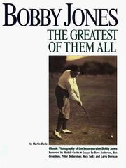 Cover of: Bobby Jones: THE GREATEST OF THEM ALL (Classic Golf Champions)