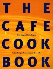 Cover of: The cafe cook book: Italian recipes from London's River Cafe