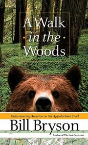 Cover of: A walk in the woods: rediscovering America on the Appalachian Trail