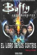 El Libro De Los Cuatros (Buffy Cazavampiros) by Nancy Holder