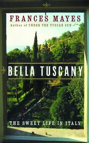Cover of: Bella Tuscany: the sweet life in Italy
