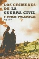 Cover of: Los Crimenes De La Guerra Civil Y Otras Polemicas/ Crimes of the Civil War and other Controversies