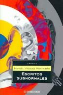 Cover of: Escritos subnormales/ The Subnormal Writtings (Cronica)