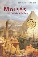 Cover of: Moises, El Faraon Rebelde / Moses The Rebel Pharaoh