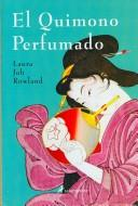 Cover of: El Quimono Perfumado/ The Perfume Sleeve
