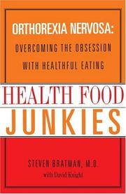 Cover of: Health Food Junkies: Orthorexia Nervosa - the Health Food Eating Disorder