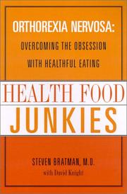 Cover of: Health Food Junkies: Orthorexia Nervosa: Overcoming the Obsession with Healthful Eating