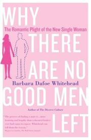 Cover of: Why There Are No Good Men Left