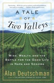 Cover of: A tale of two valleys: wine, wealth, and the battle for the good life in Napa and Sonoma