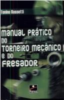 Cover of: Manual Prático do Torneiro Mecânico e do Fresador by