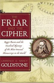 Cover of: The Friar and the Cipher: Roger Bacon and the Unsolved Mystery of the Most Unusual Manuscript in the World