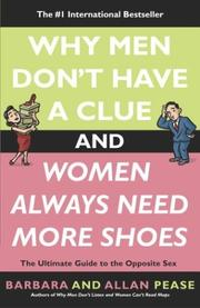 Cover of: Why Men Don't Have a Clue and Women Always Need More Shoes: The Ultimate Guide to the Opposite Sex