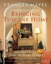 Cover of: Bringing Tuscany Home: Sensuous Style From the Heart of Italy