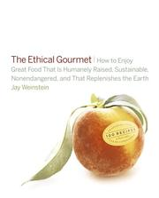 Cover of: The ethical gourmet | Jay Weinstein