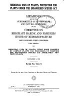 Cover of: Medicinal uses of plants | United States. Congress. House. Committee on Merchant Marine and Fisheries. Subcommittee on Environment and Natural Resources.