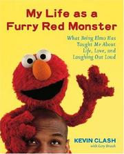 Cover of: My Life as a Furry Red Monster | Kevin Clash, Gary Brozek