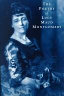 Cover of: The poetry of Lucy Maud Montgomery